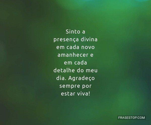 Sinto a presença divina...