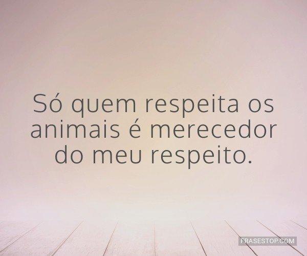 Só quem respeita os...