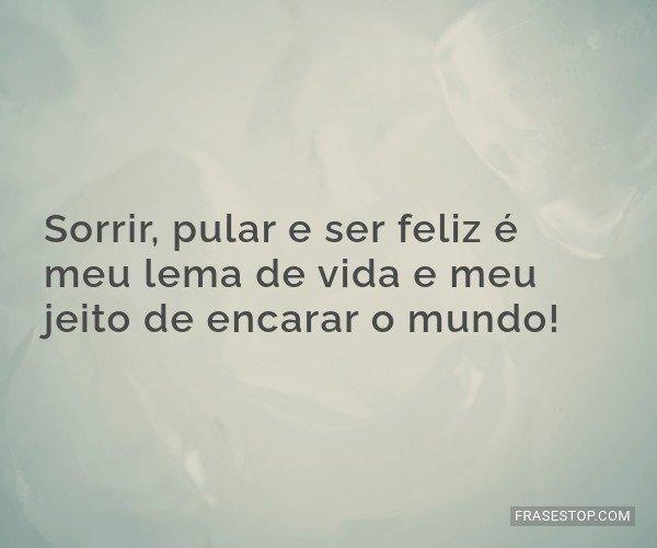 Sorrir, pular e ser feliz...