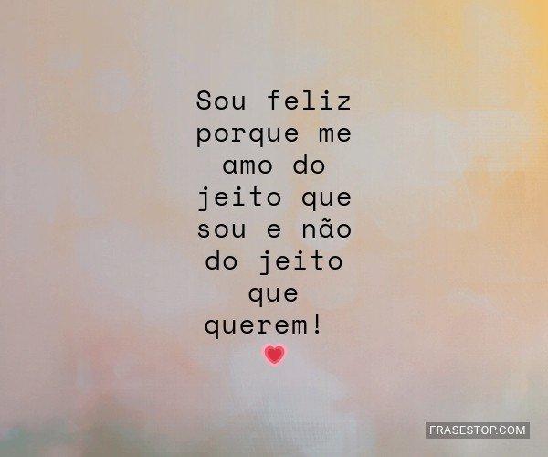 Sou feliz porque me amo...