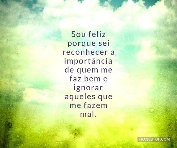 Sou feliz porque sei...