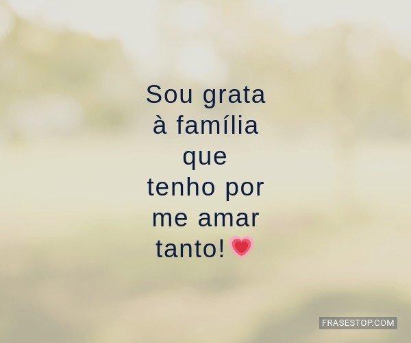 Sou grata à família que...