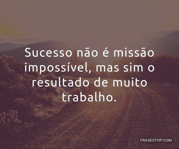 Sucesso não é missão...