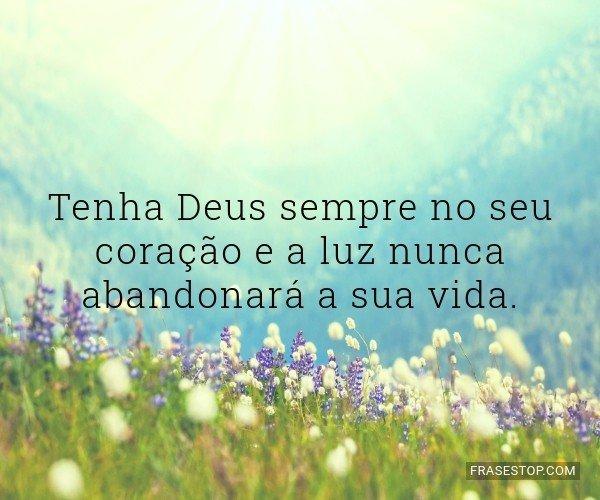 Tenha Deus sempre no seu...