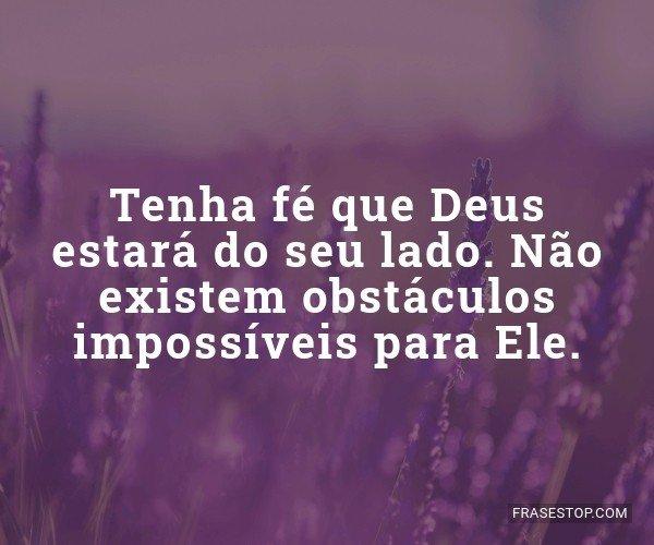 Tenha fé que Deus...
