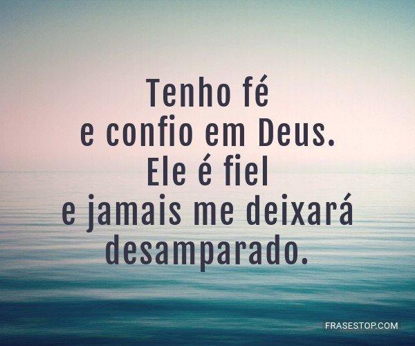 Tenho fé e confio em...