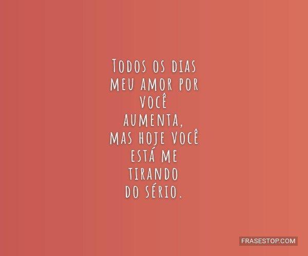 Todos os dias meu amor...