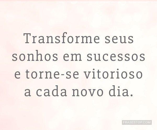 Transforme seus sonhos em...