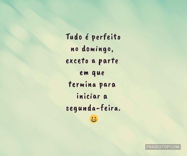 Tudo é perfeito no...
