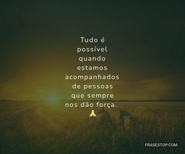 Tudo é possível quando...