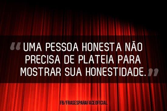 Uma pessoa honesta não...