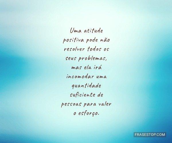 Uma atitude positiva pode...