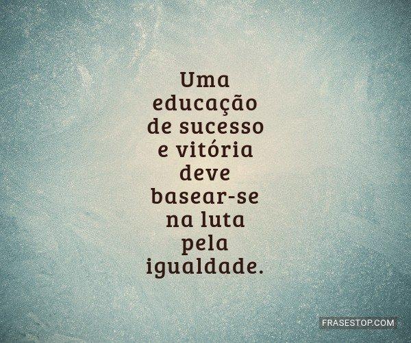 Uma educação de sucesso...