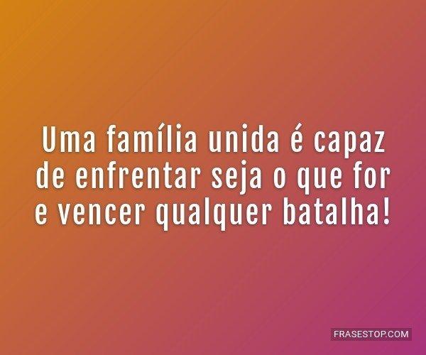 Uma família unida é...