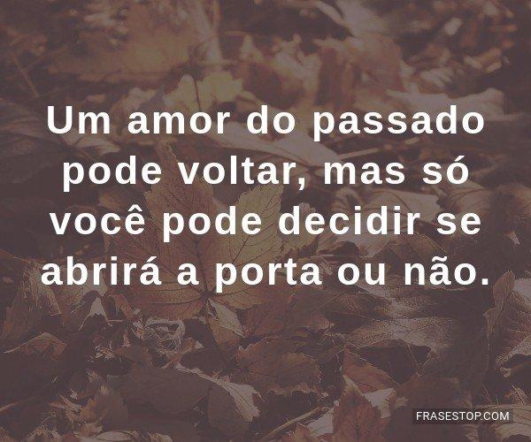 Um amor do passado pode...