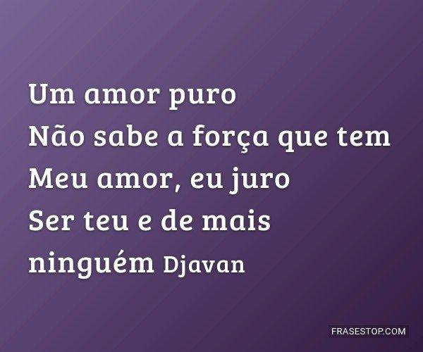 Um amor puro Não sabe a...