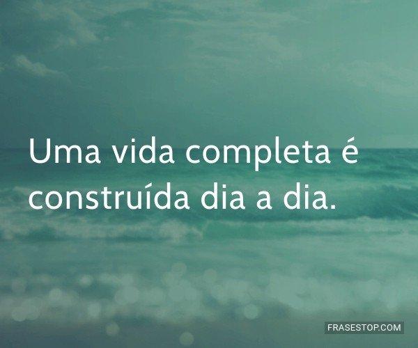 Uma vida completa é...