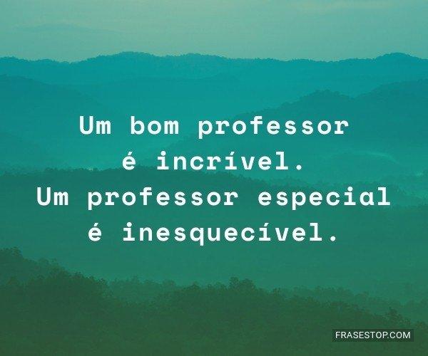 Um bom professor é...