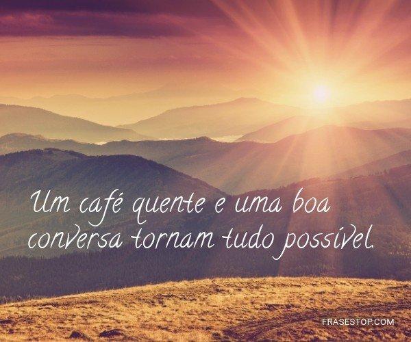 Um café quente e uma boa...