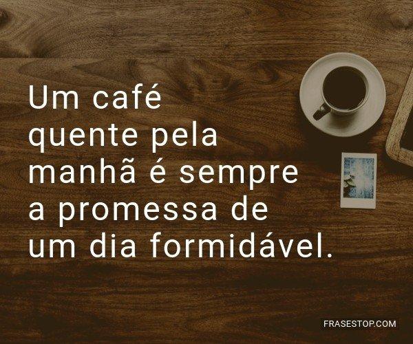 Um café quente pela...