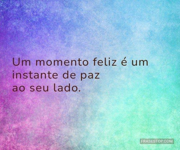 Um momento feliz é um...