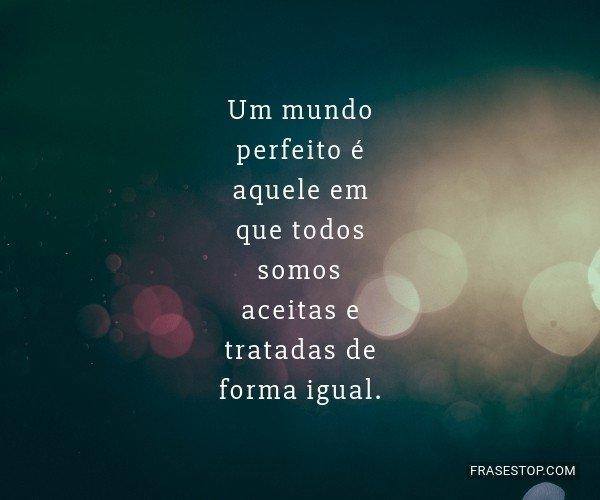 Um mundo perfeito é...