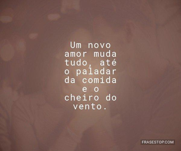 Um novo amor muda tudo,...