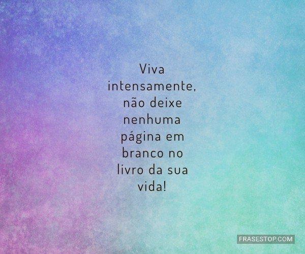 Viva intensamente, não...